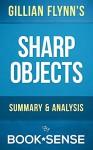 Sharp Objects: A Novel by Gillian Flynn | Summary & Analysis - Book*Sense