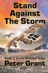 Stand Against The Storm (The Maxwell Saga) (Volume 4) - Peter Grant