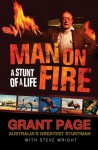Man on Fire: A Stunt of a Life - Grant Page, Steve Wright