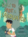 How to Spot a Sasquatch - J. Torres, Aurélie Grand