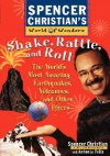 Shake, Rattle, and Roll: The World's Most Amazing Volcanoes, Earthquakes, and Other Forces - Spencer Christian, Antonia Felix