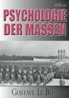 Gustave Le Bon: Psychologie der Massen (German Edition) - Gustave Le Bon, Rudolf Eisler