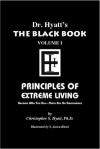 Black Book Volume 1: Principles of Extreme Living (The Black Books) - Christopher S. Hyatt, Nicholas Tharcher, S. Jason Black