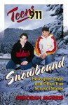 Teens 911: Snowbound, Helicopter Crash and Other True Survival Stories - Deborah Morris