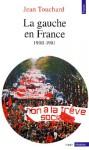 La gauche en France depuis 1900 (1900-1981) - Jean Touchard, Michel Winock