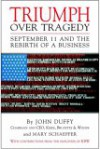 Triumph Over Tragedy: September 11 and the Rebirth of a Business - John Duffy