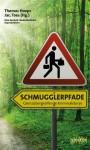Schmugglerpfade. Grenzübergreifende Kriminalstorys - Thomas Hoeps, Jac. Toes