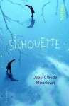 Silhouette (Scripto) (French Edition) - Jean-Claude Mourlevat