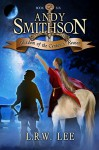 Wisdom of the Centaurs' Reason: Teen & Young Adult Centaur Epic Fantasy Book (Andy Smithson 6) - L. R. W. Lee