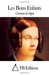 Les Bons Enfants (French Edition) - Comtesse de Ségur, FB Editions
