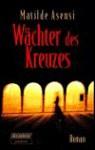Wächter des Kreuzes - Matilde Asensi