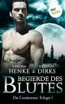 Begierde des Blutes: Die Condannato-Trilogie - Erster Roman - Sandra Henke, Kerstin Dirks