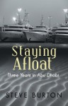 STAYING AFLOAT: Three Years in Abu Dhabi - Steve Burton