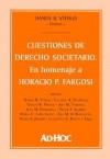 Cuestiones de Derecho Societario: En Homenaje a Horacio P. Fargosi - Daniel Roque Vitolo