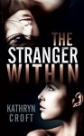 The Stranger Within - Kathryn Croft