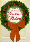 The Book of Christmas Wisdom - Criswell Freeman