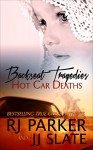Backseat Tragedies: Hot Car Deaths - Rj Parker, Aeternum Designs, JJ Slate, Hartwell Editing