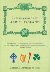 I Never Knew That about Ireland - Christopher Winn