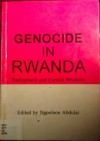 Genocide in Rwanda: Background and Current Situation - Napoleon Abdulai, Ondoga Ori Amaza, Patrick Mazimhaka, Ludo Marten, A.M. Babu, Horace Campbell
