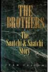 The Brothers: The Saatchi & Saatchi Story - Ivan Fallon