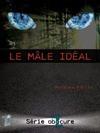 Le mâle idéal - Mathieu Fortin