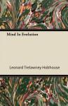 Mind in Evolution - Leonard Trelawney Hobhouse, Robert H. Wozniak