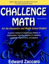 Challenge Math For the Elementary and Middle School Student (Second Edition) - Edward Zaccaro