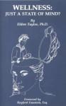 Wellness: Just A State of Mind - Eldon Taylor, Ravinder Taylor, Richelle Bryant
