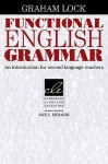 Functional English Grammar: An Introduction for Second Language Teachers - Graham Lock