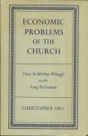 Economic Problems of the Church: From Archbishop Whitgift to the Long Parliament - Christopher Hill