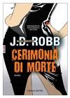 Cerimonia di morte (Timecrime) - J.D. Robb, Laura Scipioni