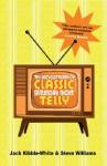 The Encyclopaedia Of Classic Saturday Night Telly - Jack Kibble-White, Steve Williams