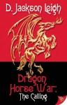 Dragon Horse War: The Calling - D. Jackson Leigh