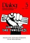 Dialog, nr 5 / maj 2007. Rewolucje bez rewolucji - Redakcja miesięcznika Dialog