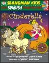 Learn Spanish Through Fairy Tales Cinderella Level 1 (Foreign Language Through Fairy Tales) (Foreign Language Through Fairy Tales) - David Burke