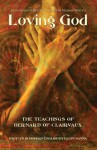 Loving God: The Teachings of Bernard of Clairvaux - Bernard of Clairvaux, Ellyn Sanna