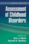 Assessment of Childhood Disorders, Fourth Edition - Eric J Mash, Russell A. Barkley