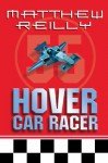 Hover Car Racer - Matthew Reilly