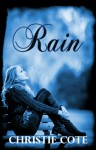 Rain (Rain #1) - Christie Cote, Mickey Reed