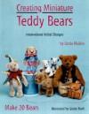 Creating Miniature Teddy Bears: International Artists' Designs - Linda Mullins, Gisele Nash