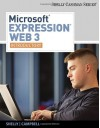 Microsoft Expression Web 3: Introductory (Available Titles Skills Assessment Manager (SAM) - Office 2007) - Gary B. Shelly, Jennifer Campbell, Ollie N. Rivers