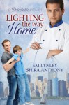 Lighting the Way Home (Delectable) - E.M. Lynley, Shira Anthony