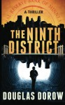 The Ninth District A Thriller (Volume 1) - Douglas Dorow