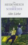 Alte Liebe - Bernd Schroeder, Elke Heidenreich
