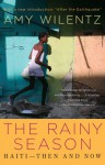 The Rainy Season: Haiti - Then and Now - Amy Wilentz