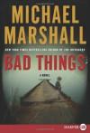 Bad Things - Michael Marshall