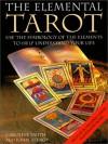The Elemental Tarot - Caroline Smith, John Astrop