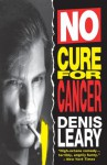 No Cure for Cancer - Denis Leary