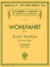 Franz Wohlfahrt - 60 Studies, Op. 45 Complete: Books 1 and 2 for Violin (Schirmer's Library of Musical Classics) - Franz Wohlfahrt, Gaston Blay
