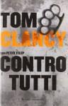 Contro tutti - Tom Clancy, Valentina Ricci, Peter Telep, Roberta Cristofani